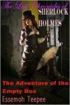 The Lost Chronicles of Sherlock Holmes; The Adventure of the Empty Box - Essemoh Teepee