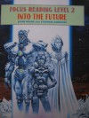 Focus Reading Level 2: Into the Future - John Milne, Stephen Andrews