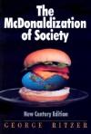 The Mcdonaldization Of Society - George Ritzer