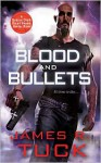 Blood and Bullets (Deacon Chalk, #1) - James R. Tuck