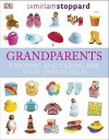 Grandparents: Enjoying and Caring for Your Grandchild - Miriam Stoppard