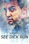 See Dick Run - Debra Lee