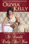 It Could Only Be You (The Imperial Regency Series) - Olivia Kelly