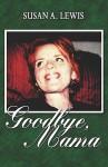 Goodbye, Mama - Susan Lewis