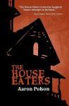 The House Eaters - Aaron Polson