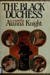 The Black Duchess - Alanna Knight