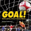 Goal!: The Fire and Fury of Soccer's Greatest Moment (Spectacular Sports) - Mark Stewart, Mike Kennedy