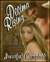 Decima Rising - Jennifer Campbell
