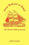 From Redcoat to Rebel: The Thomas Sullivan Journal - Thomas Sullivan, Joseph Lee Boyle