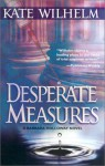 Desperate Measures - Kate Wilhelm