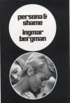 Persona and Shame: The Screenplays of Ingmar Bergman - Ingmar Bergman