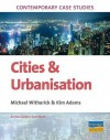 Contemporary Case Studies: Cities And Urbanisation - Michael Witherick, Sue Warn, Kim Adams