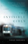 The Invisible Girls: A Memoir - Sarah Thebarge