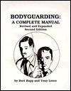 Bodyguarding: A Complete Manual - Burt Rapp, Tony Lesce