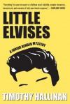 Little Elvises (Junior Bender #2) (Junior Bender Mysteries) - Timothy Hallinan