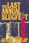 The Last Annual Slugfest - Susan Dunlap