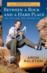 Between a Rock and a Hard Place: The Basis of the Motion Picture 127 Hours - Aron Ralston