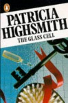 The Glass Cell - Patricia Highsmith