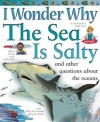 I Wonder Why the Sea is Salty: and Other Questions About the Oceans - Anita Ganeri