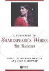 A Companion to Shakespeare's Works, Volume 1: The Tragedies - Richard Dutton, Jean E. Howard