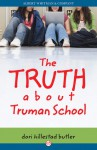 The Truth about Truman School - Dori Hillestad Butler