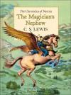 The Magician's Nephew Deluxe Edition - C.S. Lewis, Pauline Baynes