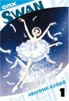 Swan: Volume 1 - Kyoko Ariyoshi