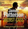 Worst Case: (Michael Bennett 3) - Orlagh Cassidy, James Patterson, Bobby Cannavale, John Glover