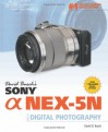 David Busch's Sony Alpha NEX-5N Guide to Digital Photography - David D. Busch