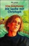 Die Sache mit Christoph - Irina Korschunow