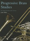Progressive Brass Studies: For Trumpet and Other Treble Clef Brass - John Miller