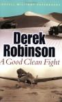 A Good Clean Fight - Derek Robinson
