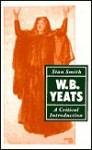 W. B. Yeats: A Critical Introduction - Stan Smith