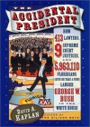The Accidental President: How 413 Lawyers, 9 Supreme Court Justices, and 5,963,110 Floridians (Give or Take a Few) Landed George W. Bush in the White House - David A. Kaplan