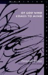 Of God Who Comes to Mind (Meridian: Crossing Aesthetics) - Emmanuel Lévinas, Bettina Bergo, Emmanuel Lévinas