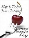 Slap and Tickle - Drew Zachary