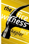 The Fire Witness: A Novel (Detective Inspector Joona Linna) - Lars Kepler, Laura A. Wideburg