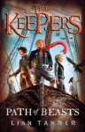 The Path of Beasts: The Keepers 3 - Lian Tanner