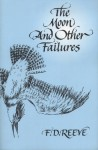 The Moon and Other Failures - F.D. Reeve
