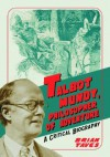 Talbot Mundy, Philosopher of Adventure: A Critical Biography - Brian Taves