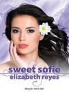 Sweet Sofie - Elizabeth Reyes, Tanya Eby
