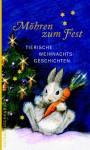 Möhren zum Fest: Tierische Weihnachtsgeschichten - Kari Köster-Lösche, Andrea Schacht, Franziska Wulf