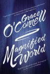 Magnified World - Grace O'Connell