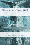 Water from a Deep Well - Gerald Lawson Sittser, Eugene H. Peterson