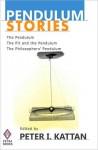 Pendulum Stories - Peter I. Kattan, O. Henry, Edgar Allan Poe, Rudolph Lindau