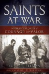 Saints at War: Inspiring Stories of Courage and Valor - Robert Freeman