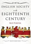 English Society in the Eighteenth Century - Roy Porter, Wanda McCaddon