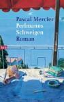 Perlmanns Schweigen: Roman (German Edition) - Pascal Mercier