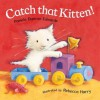 Catch That Kitten! - Pamela Duncan Edwards, Rebecca Harry