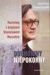 Duchowny niepokorny: Rozmowy z księdzem Stanisławem Musiałem - Witold Bereś, Krzysztof Burnetko, Stanisław Musiał